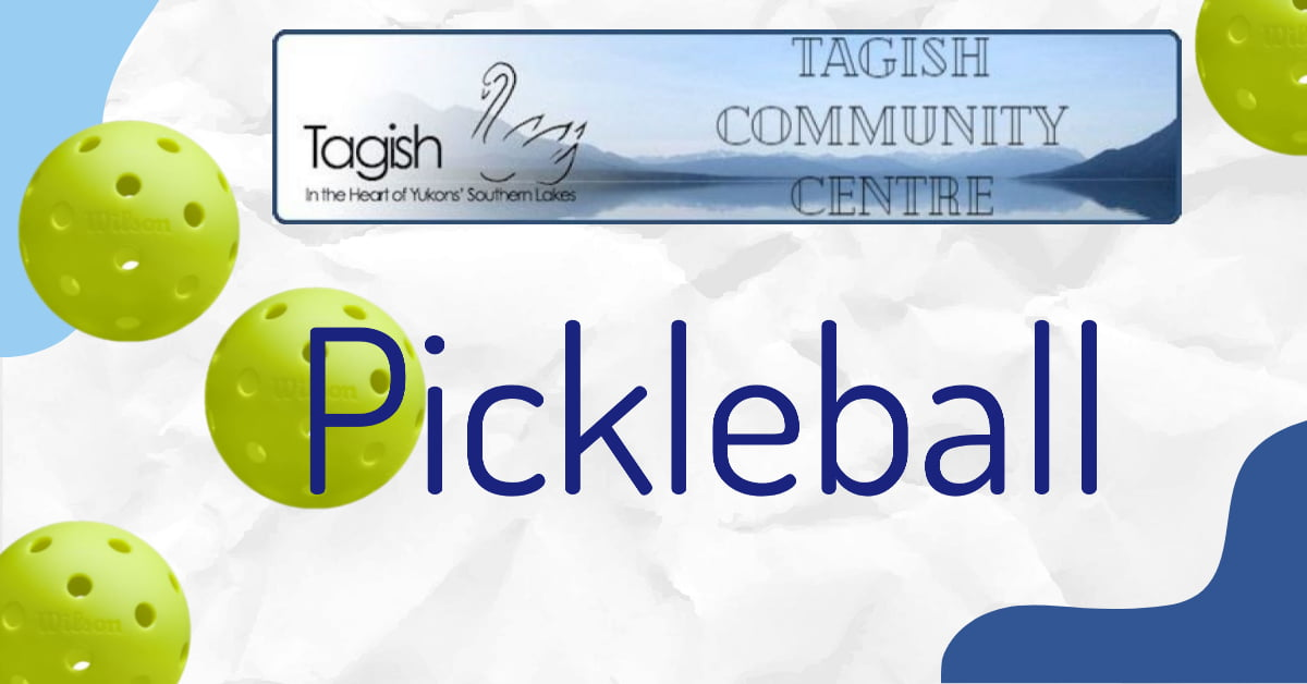 Tagish PICKLEBALL
