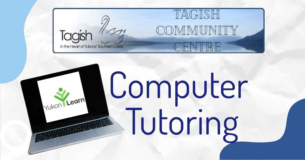 Tagish Computer Tutoring with Yukon Learn