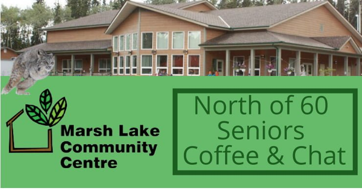 North of 60 Seniors Coffee and Chat